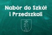 Informacja: nabór do szkół i przedszkoli